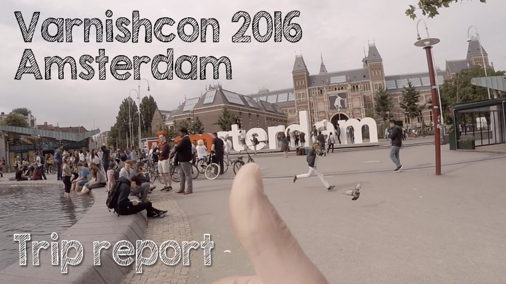 Varnishcon 2016 Amsterdam
