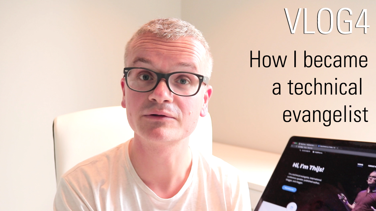 How I became a technical evangelist - VLOG 4