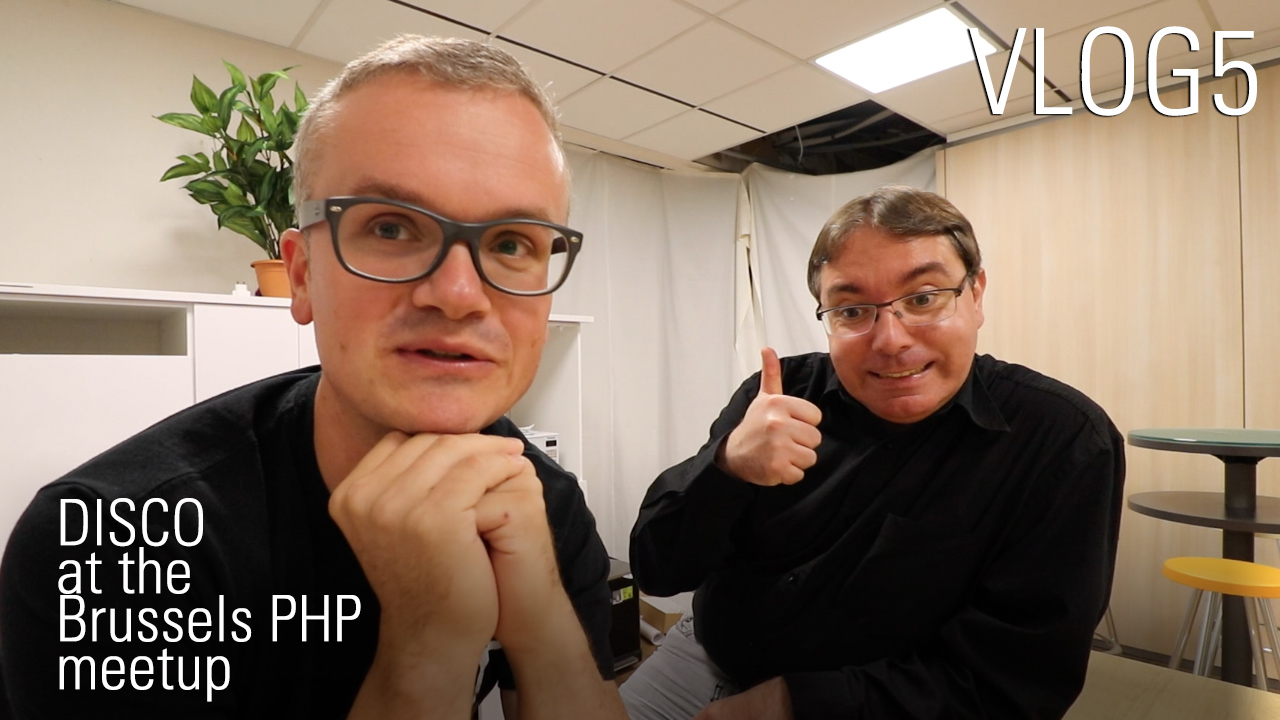 DISCO at the Brussel PHP meetup - VLOG5