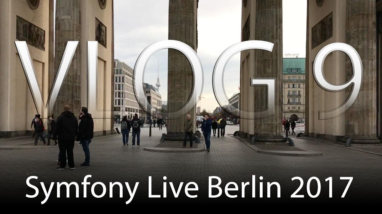 Symfony Live Berlin 2017 - VLOG 9