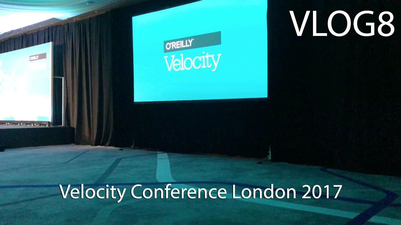Velocity Conference London 2017 - VLOG8
