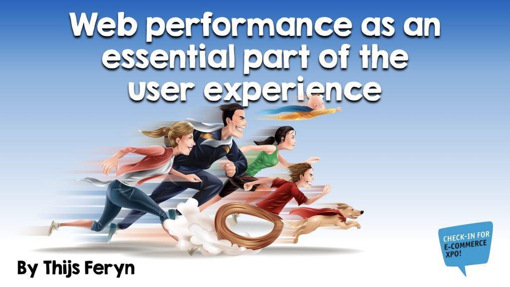 Web performance as an essential part of the user experience - E-commerce XPO
