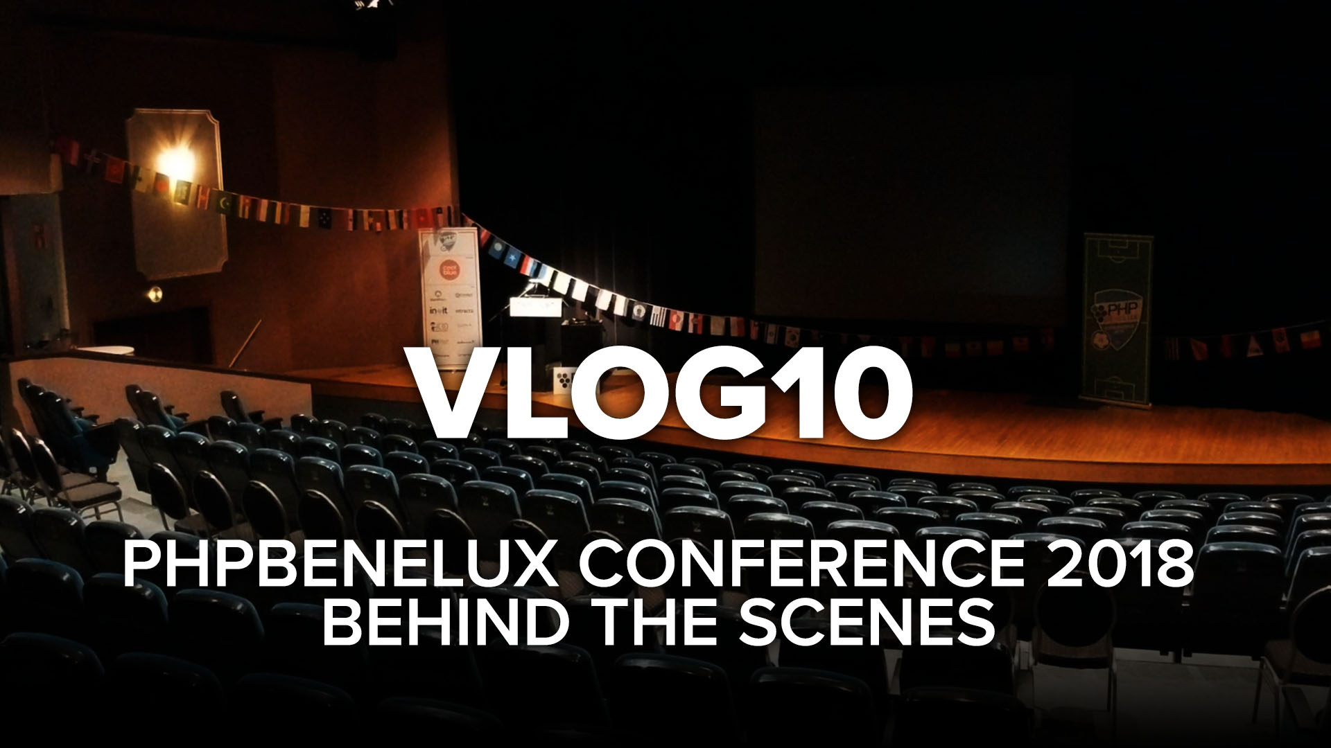 PHPBenelux Conference 2018 behind the scenes - VLOG 10