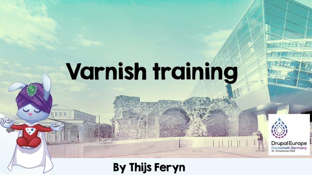 Varnish training - Drupal Europe 2018