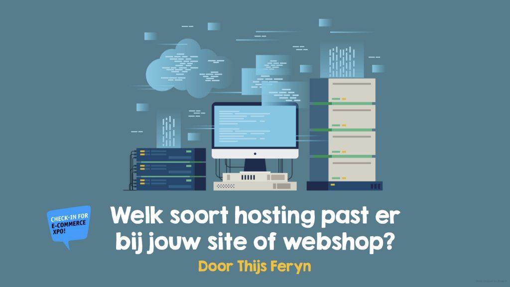 Welk soort hosting past bij je site Ecommerce XPO 2018