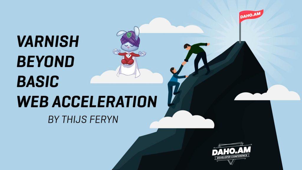Varnish beyond basic web acceleration - DAHO.AM 2019